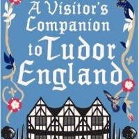 A Visitor's Companion to Tudor England cover